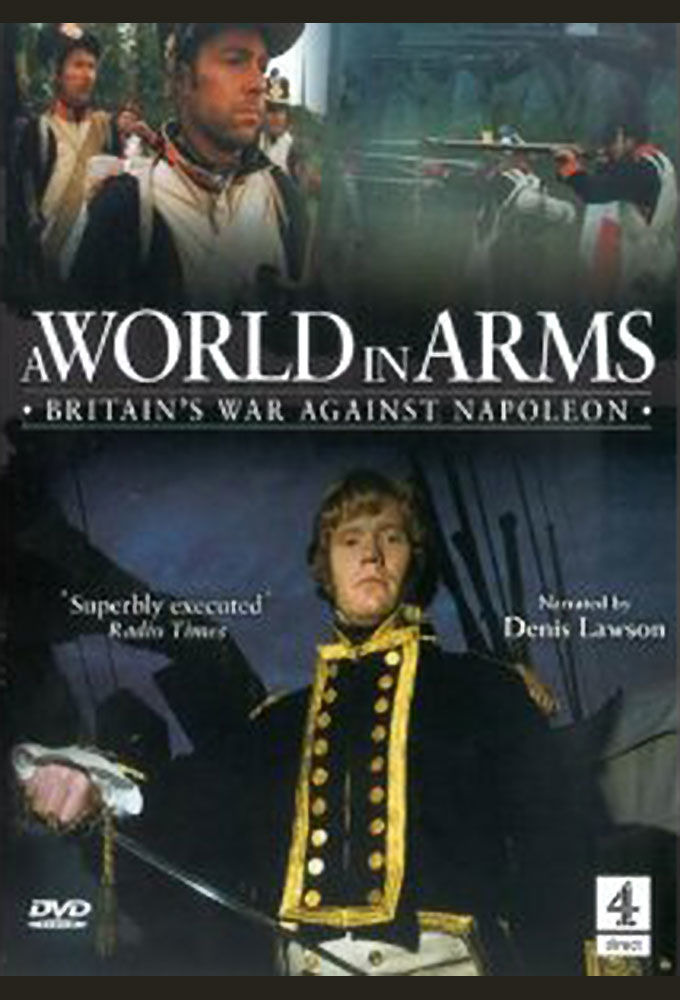 Show A World in Arms Britain's War Against Napoleon