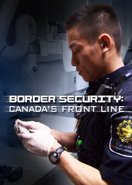 Show Border Security: Canada's Front Line
