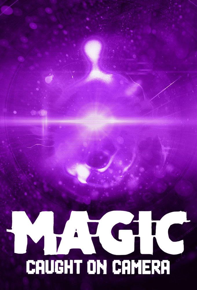 Сериал Magic Caught on Camera