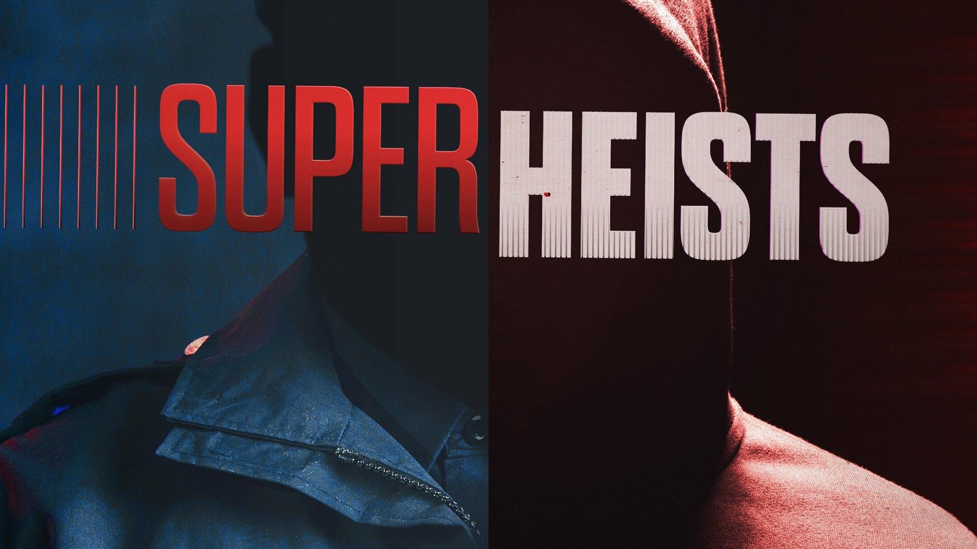 Сериал Super Heists