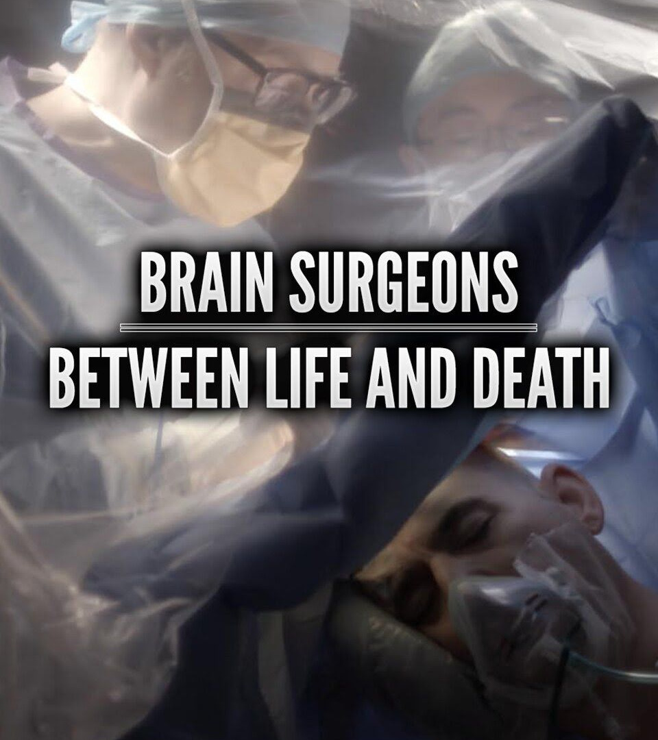 Show Brain Surgeons: Between Life and Death