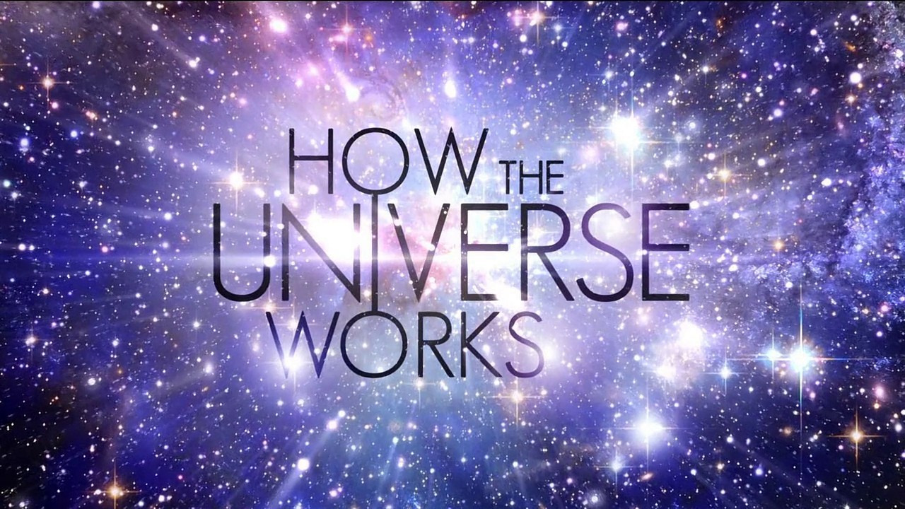 Show How the Universe Works
