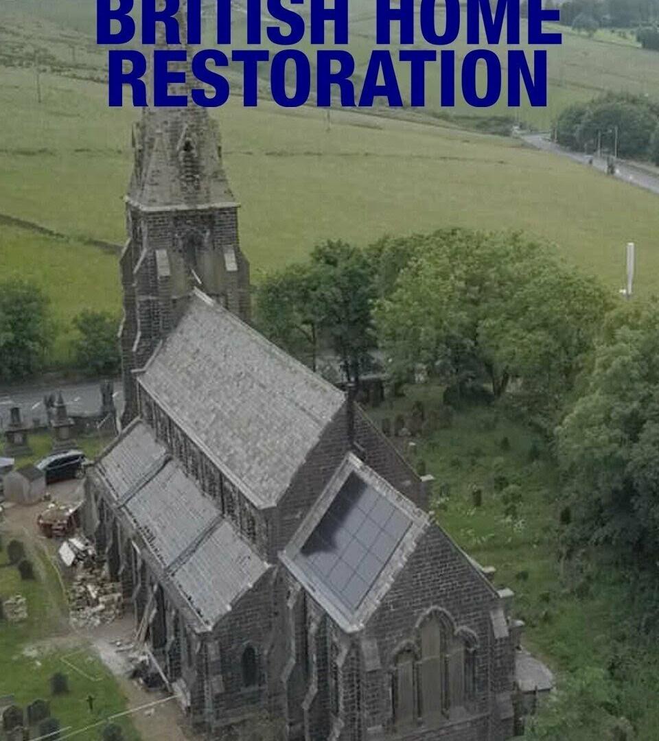 Сериал Great British Home Restoration
