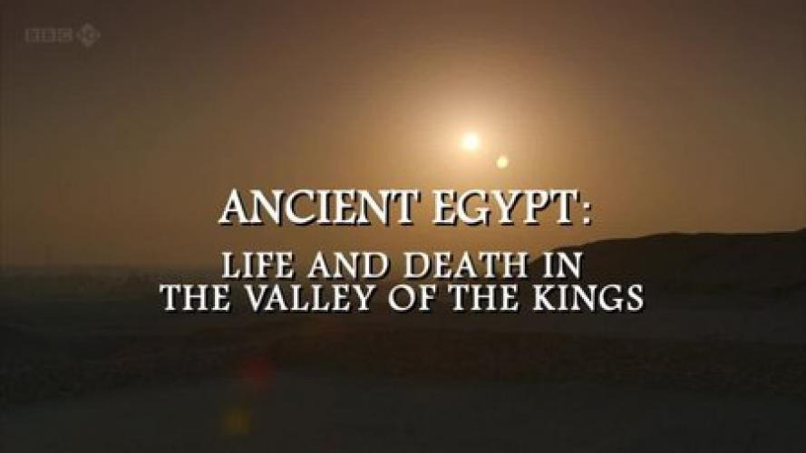 Show Ancient Egypt: Life and Death in the Valley of the Kings