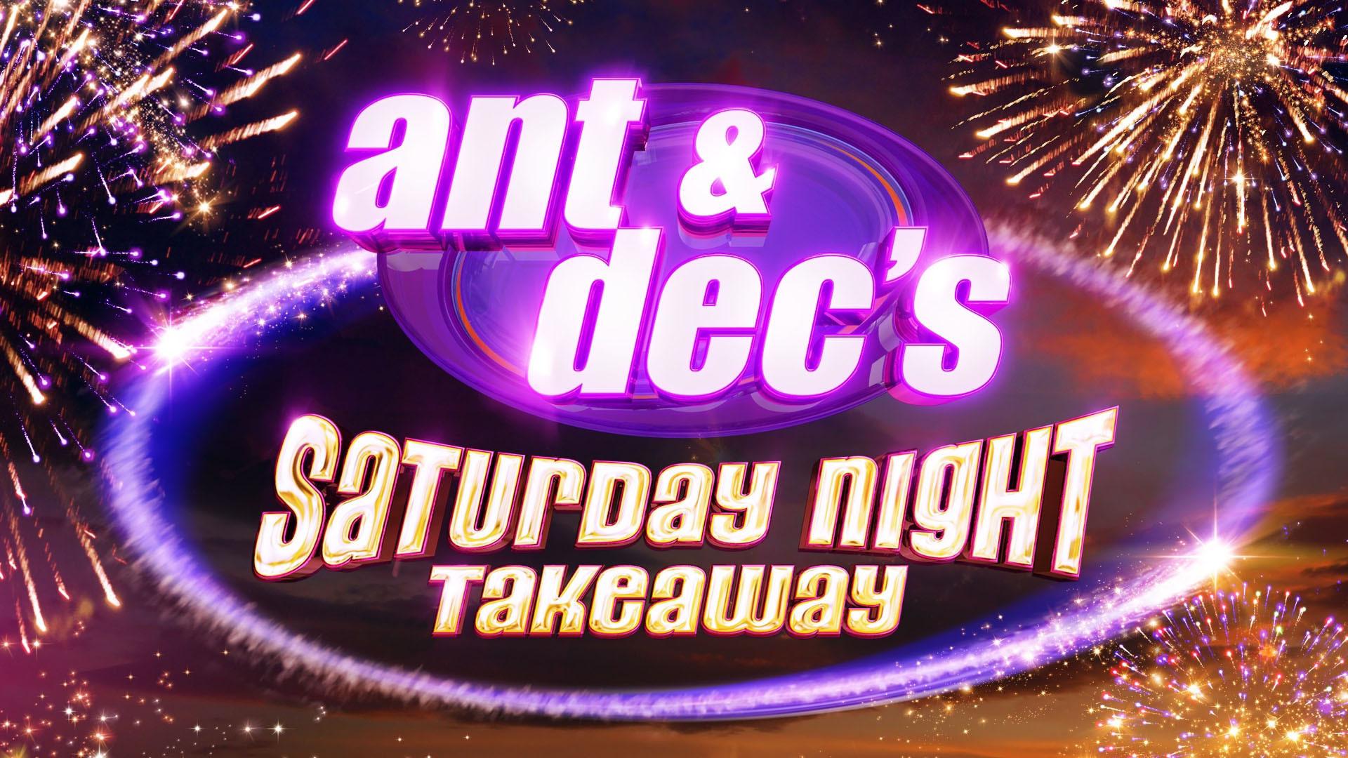 Show Ant & Dec's Saturday Night Takeaway