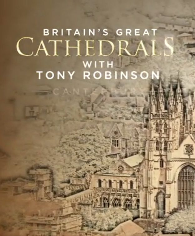 Show Britain's Great Cathedrals with Tony Robinson
