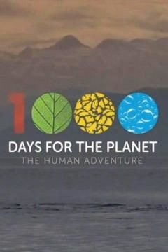 Show 1000 Days for the Planet: The Human Adventure