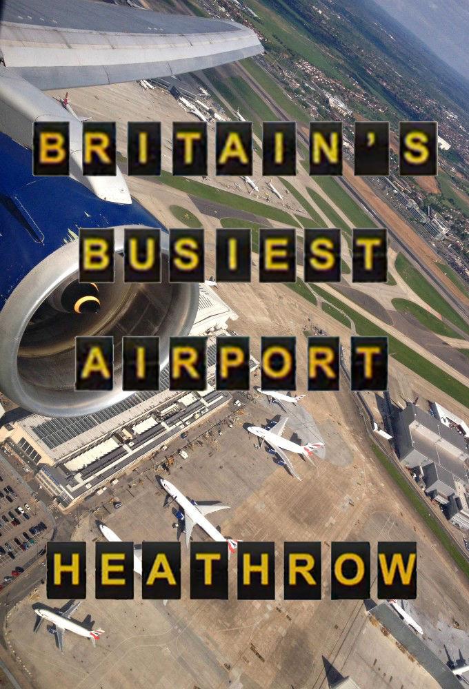 Сериал Britain's Busiest Airport - Heathrow