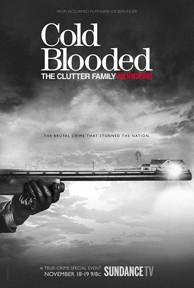 Show Cold Blooded: The Clutter Family Murders