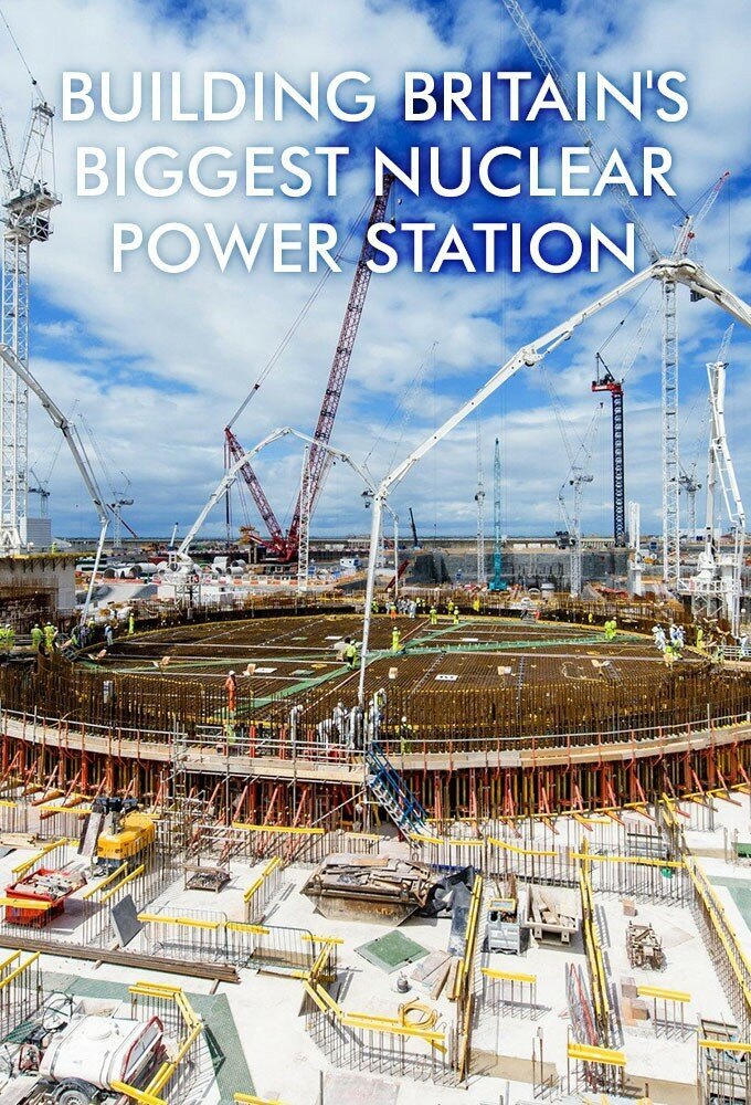 Сериал Building Britain's Biggest Nuclear Power Station