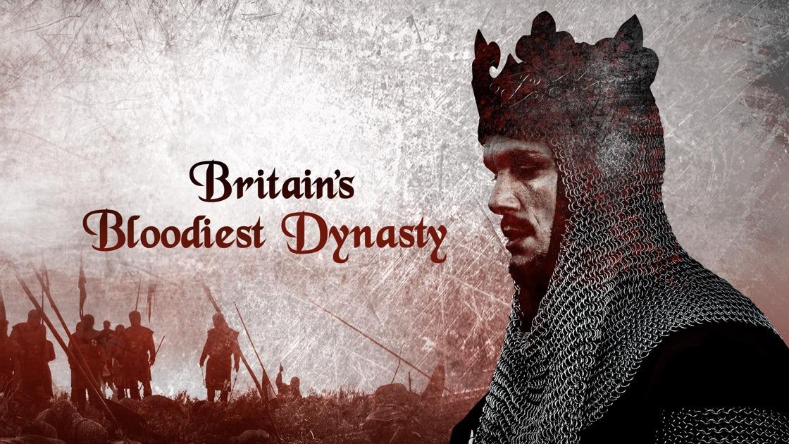 Show Britain's Bloodiest Dynasty