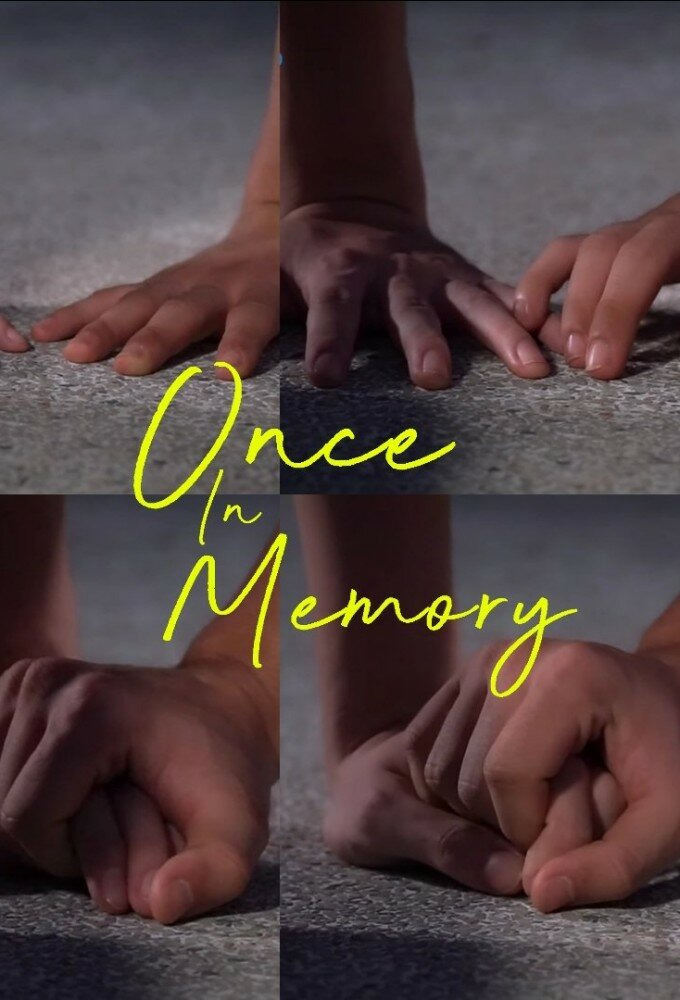 Сериал Once in Memory