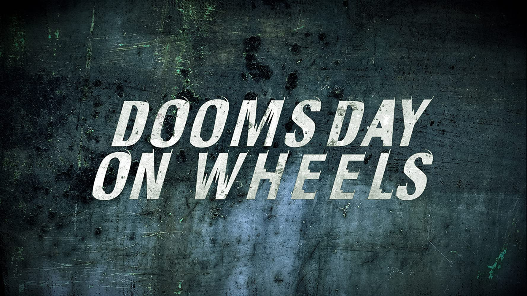 Сериал Doomsday on Wheels