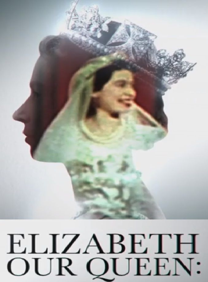 Show Elizabeth: Our Queen