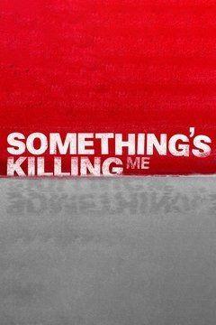Show Something's Killing Me