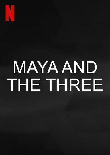 Сериал Maya and the Three