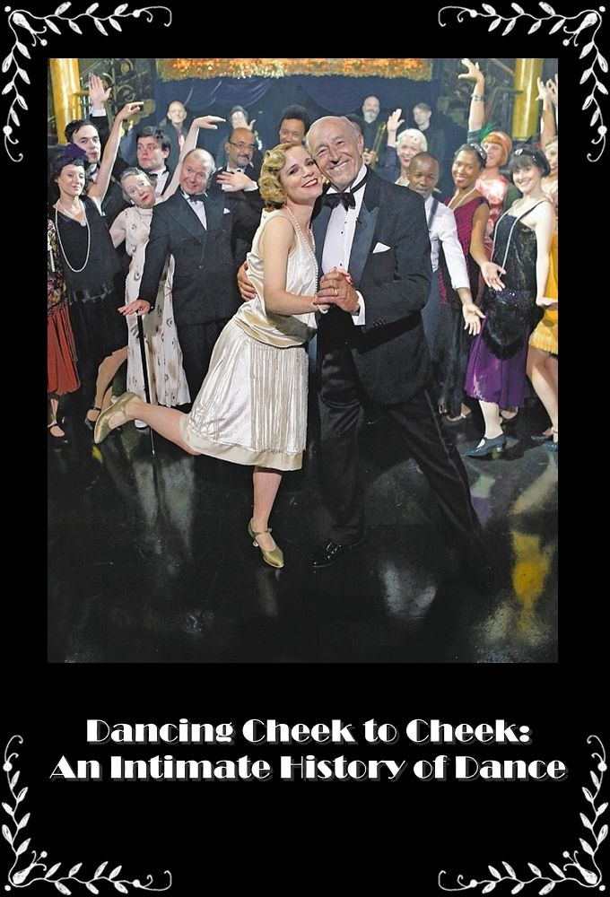 Show Dancing Cheek To Cheek: An Intimate History Of Dance