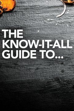 Сериал The Know It All Guide to...