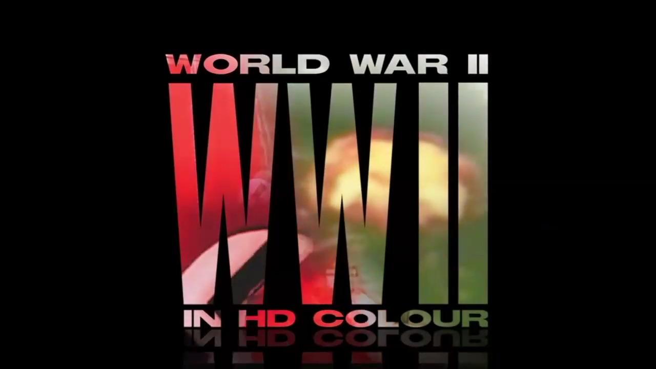Show World War II in HD Colour