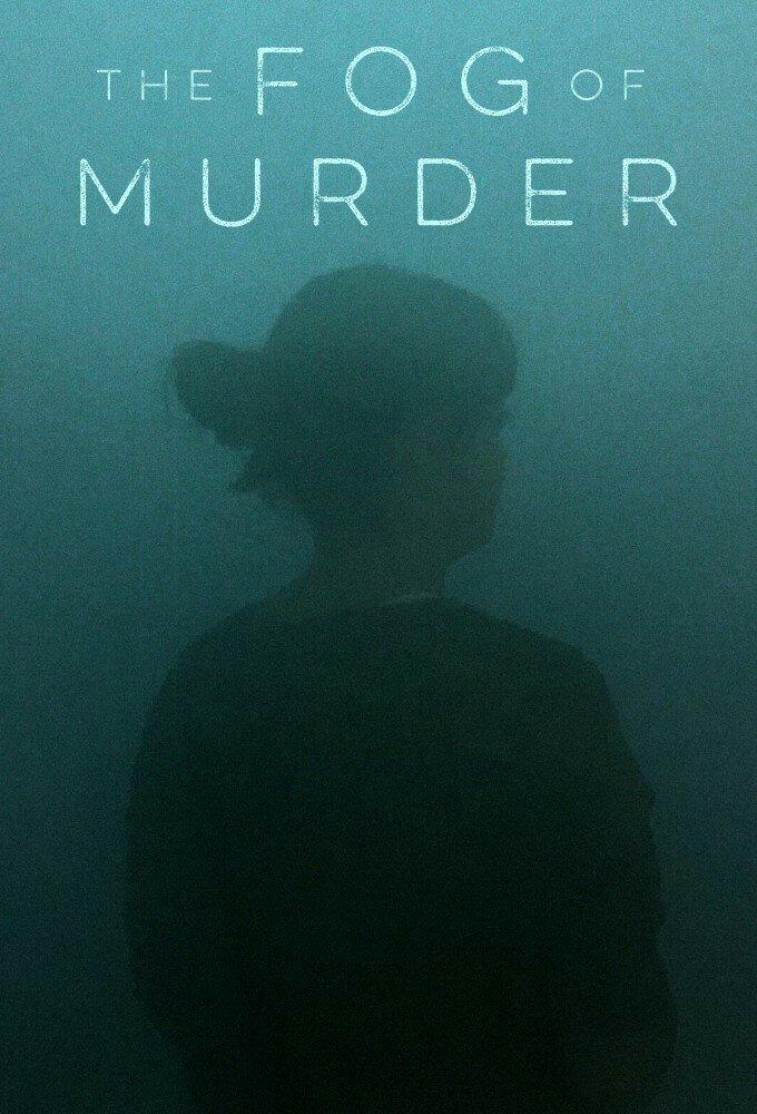 Сериал The Fog of Murder