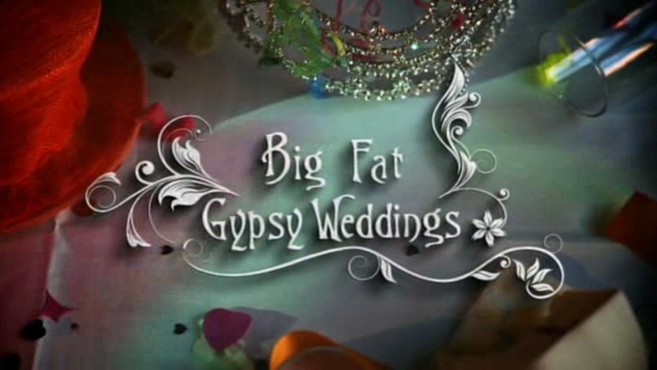 Show Big Fat Gypsy Weddings