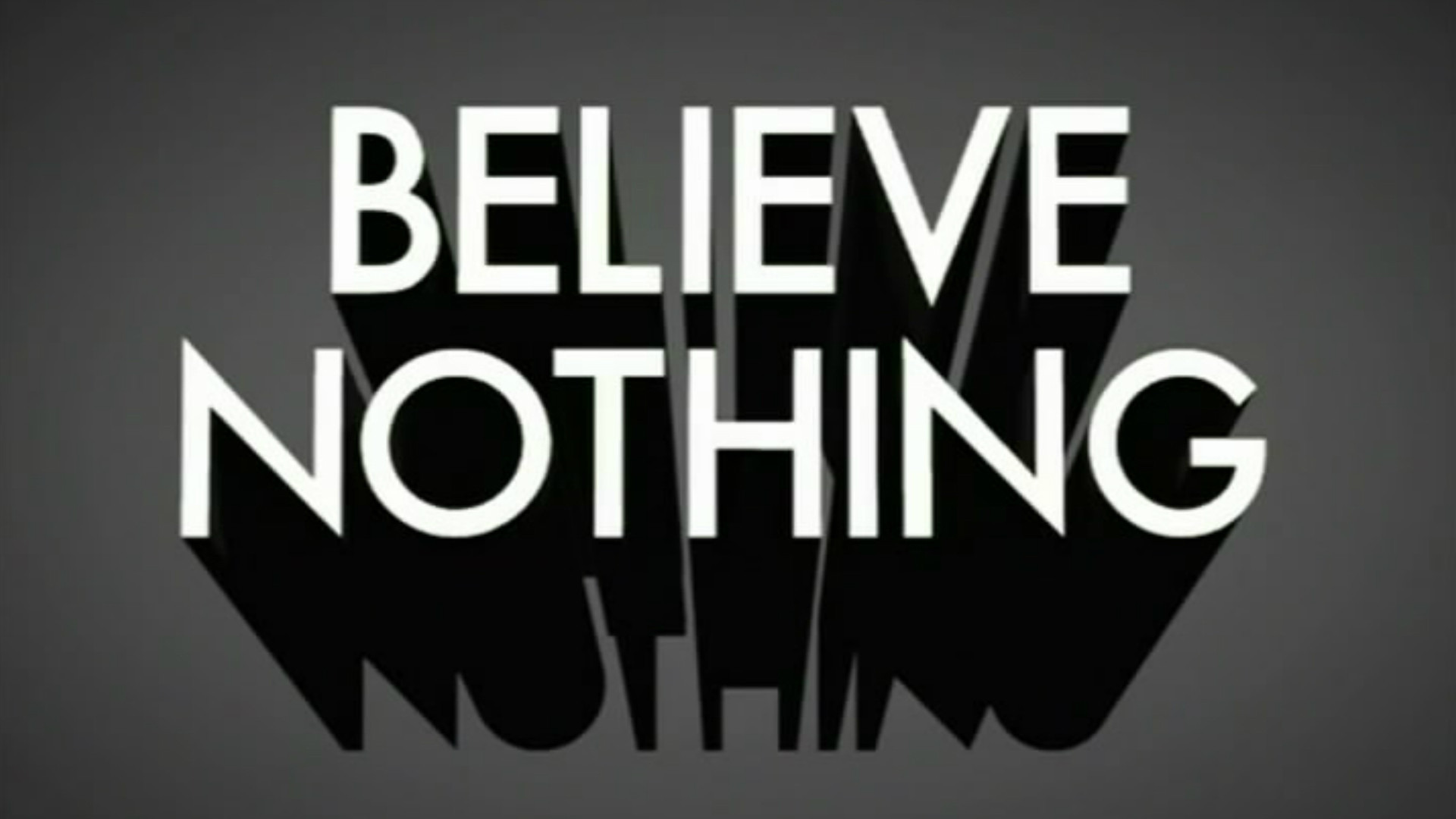 Show Believe Nothing