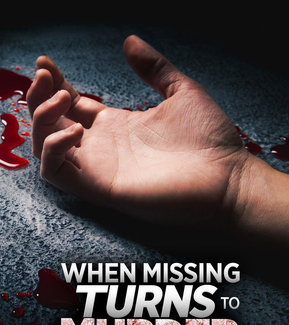 Show When Missing Turns to Murder