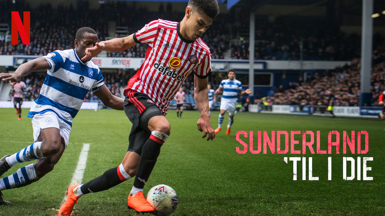 Show Sunderland 'Til I Die