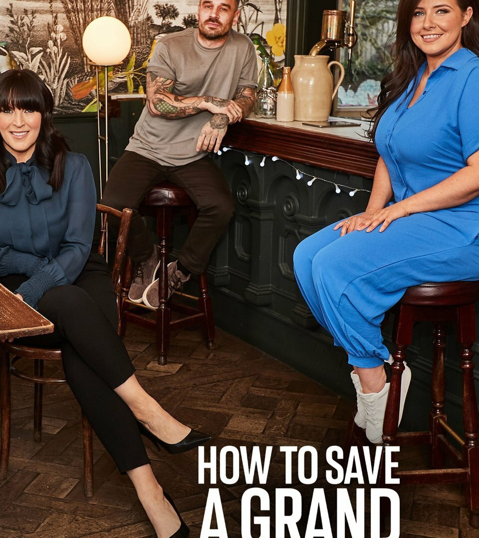 Сериал How to Save a Grand in 24 Hours