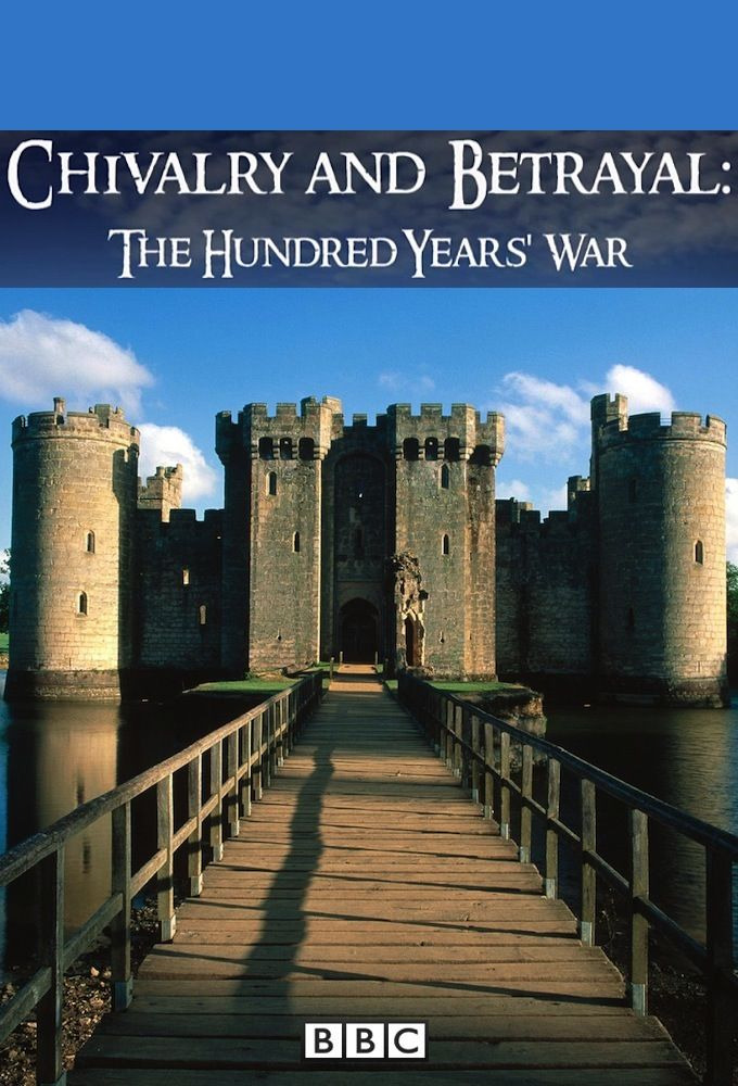 Show Chivalry and Betrayal: The Hundred Years War