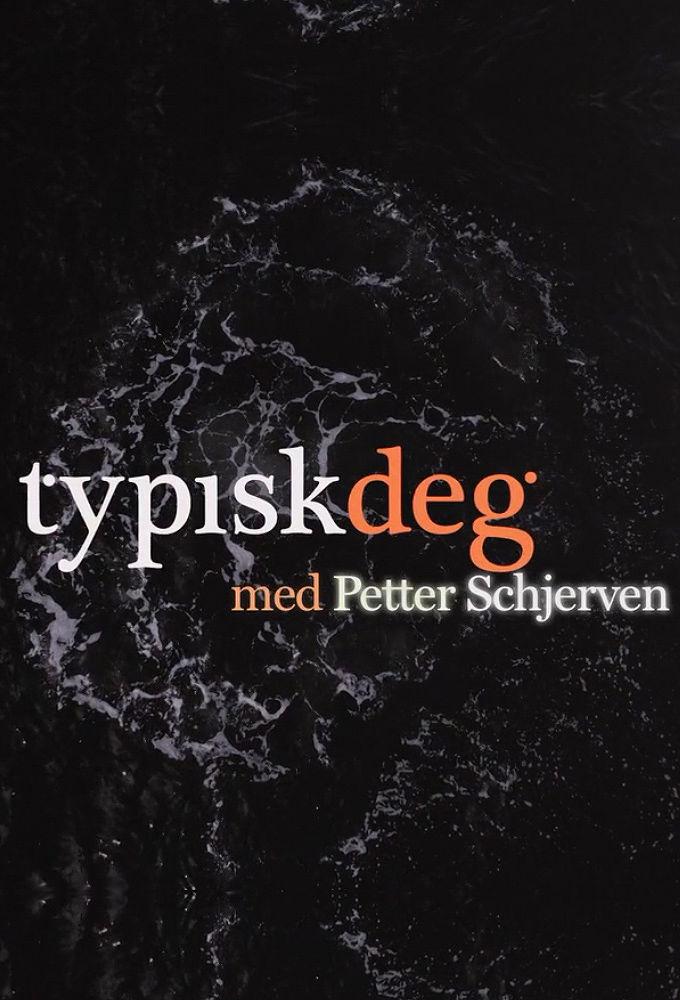 Show Typisk Deg Med Petter Schjerven