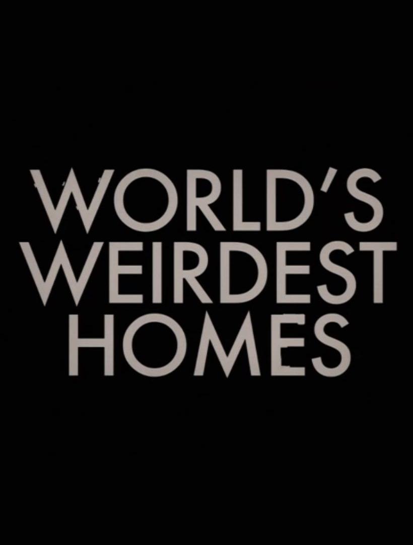 Show World's Weirdest Homes