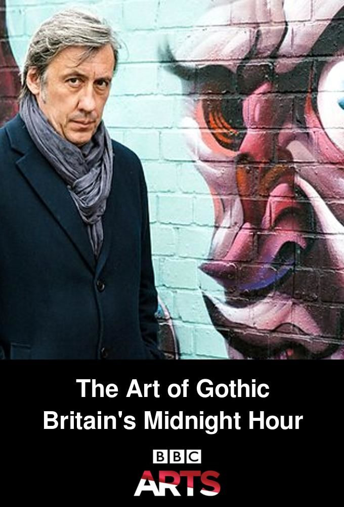 Show The Art of Gothic: Britain's Midnight Hour