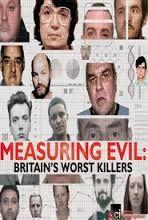 Show Measuring Evil: Britain's Worst Killers