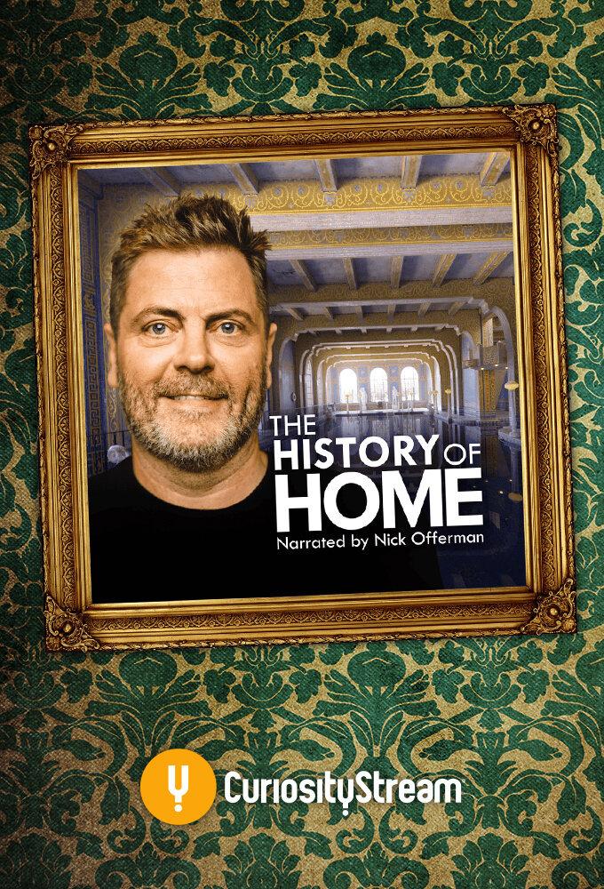 Сериал The History of Home