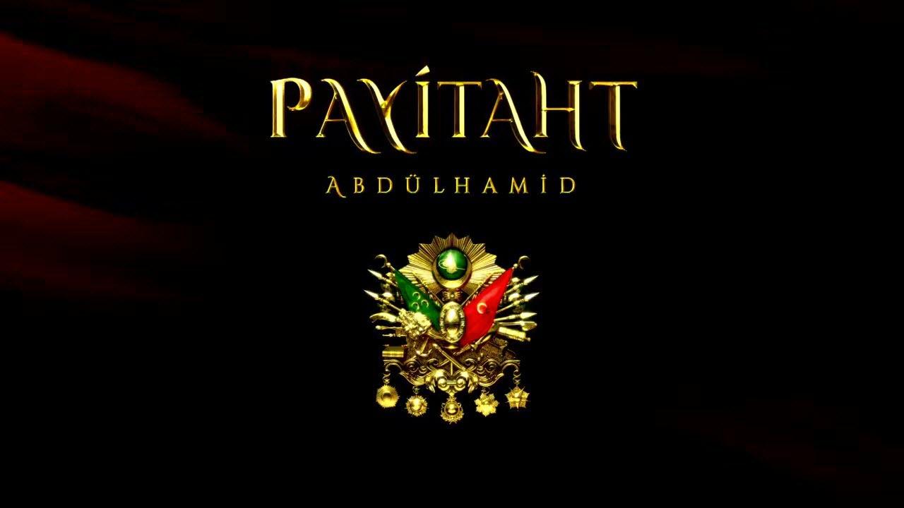 Сериал Payitaht Abdülhamid