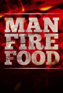 Сериал Man Fire Food