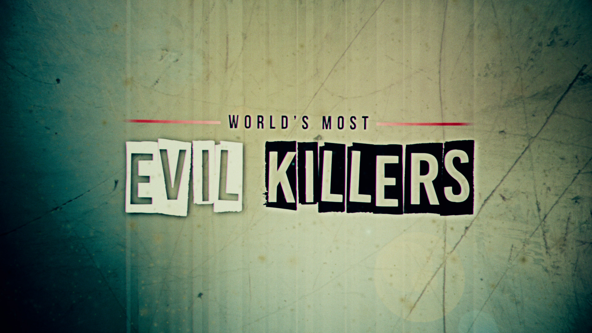 Show World's Most Evil Killers
