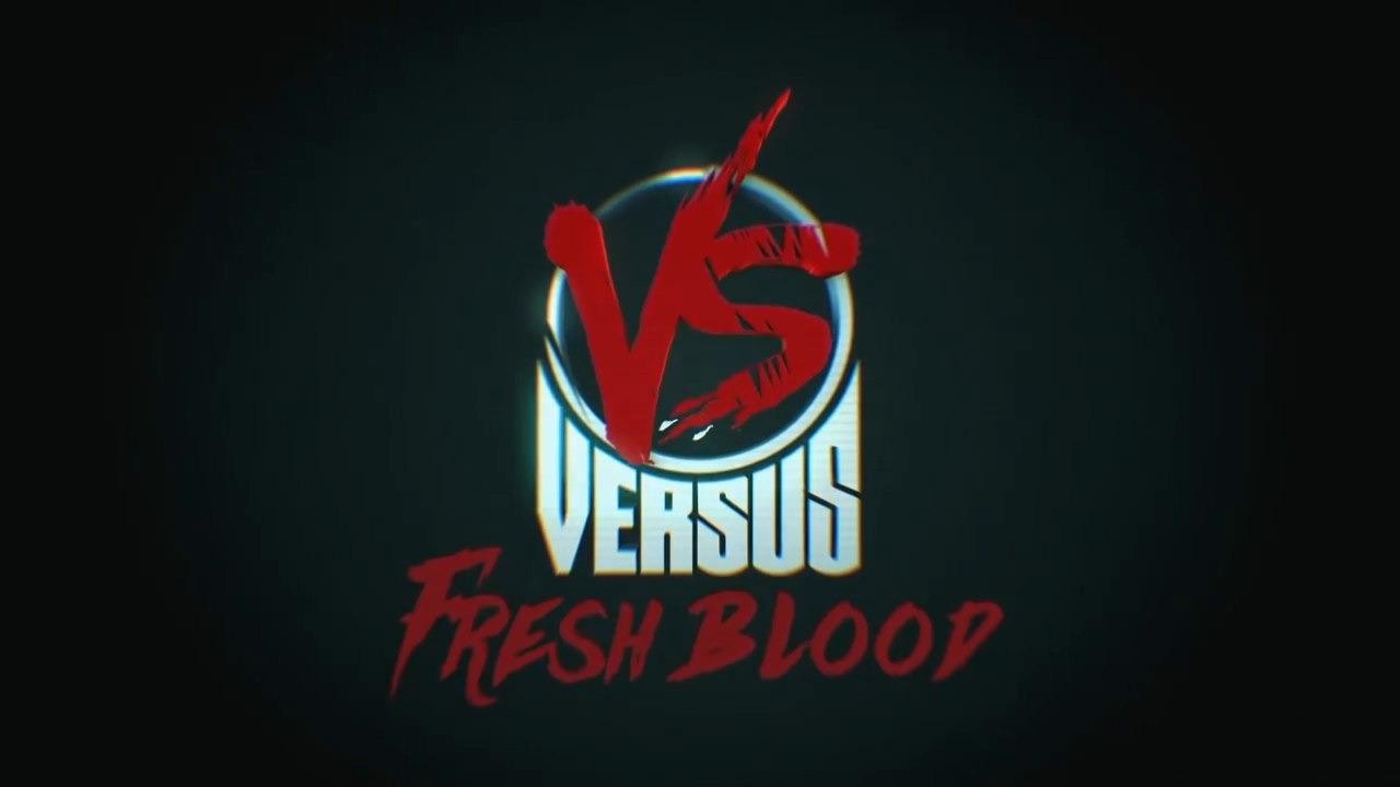Show VERSUS: FRESH BLOOD