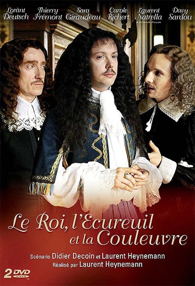 Сериал Le Roi, l'Écureuil et la Couleuvre
