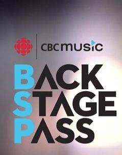 Show CBC Music Backstage Pass