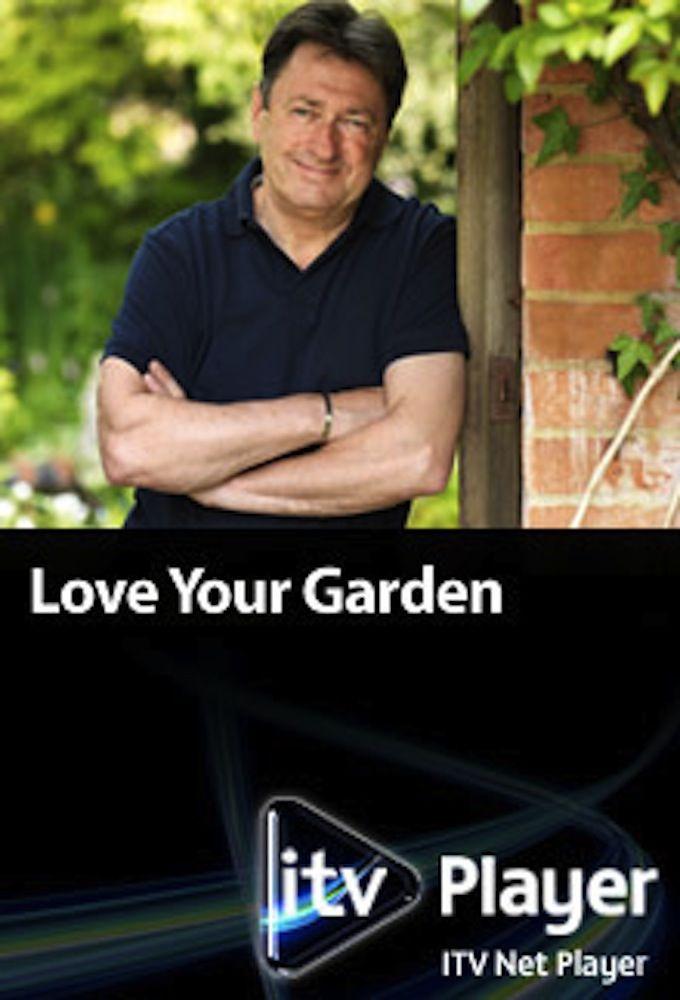 Сериал Love Your Garden with Alan Titchmarsh