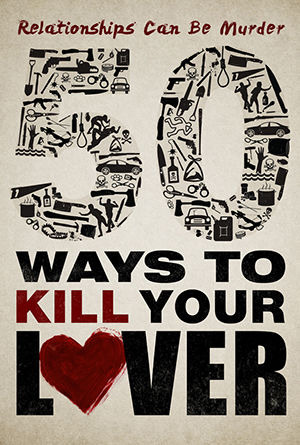 Show 50 Ways to Kill Your Lover