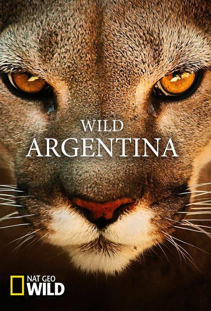 Сериал Wild Argentina