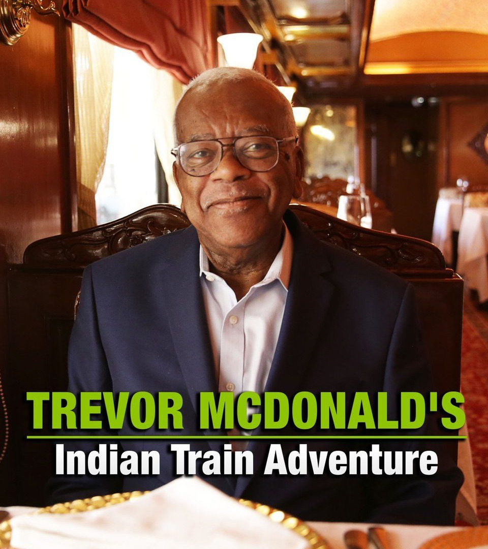 Сериал Trevor McDonald's Indian Train Adventure