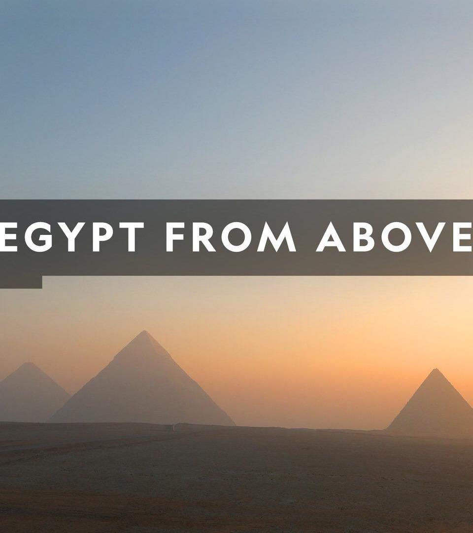 Сериал Египет с высоты птичьего полета
