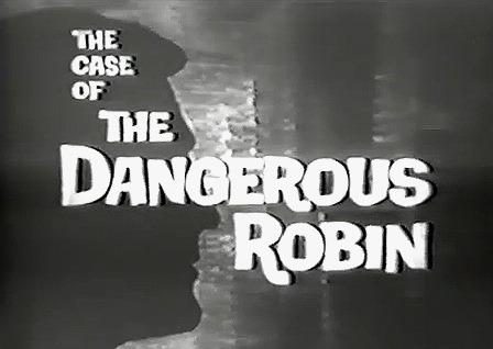 Сериал Случай опасного Робина