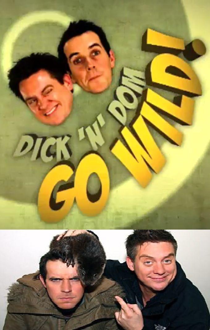 Show Dick 'N' Dom Go Wild