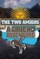Show The Two Amigos: A Gaucho Adventure