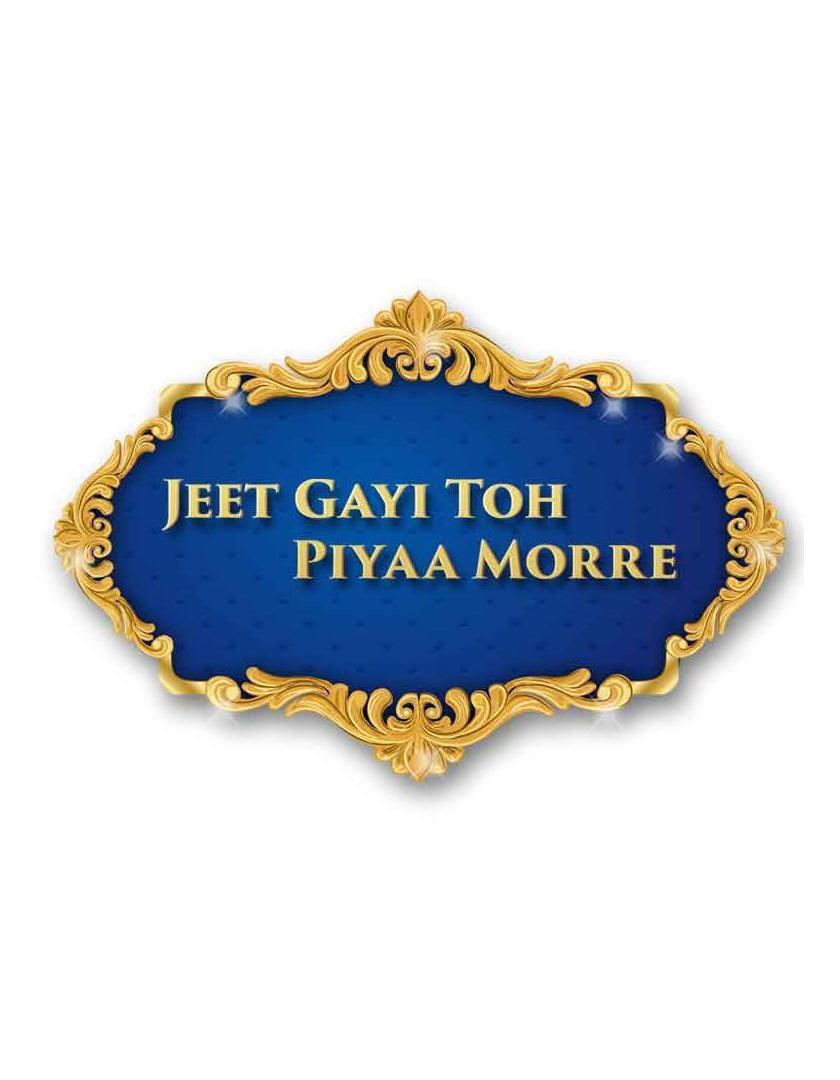 Show Jeet Gayi Toh Piyaa Morre